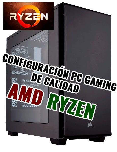 Configuracion PC Gaming AMD Ryzen