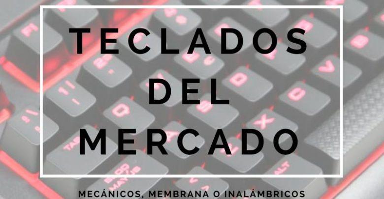 Photo of Los mejores teclados para PC (Mecánicos, membrana e inalámbricos) | Marzo 2018