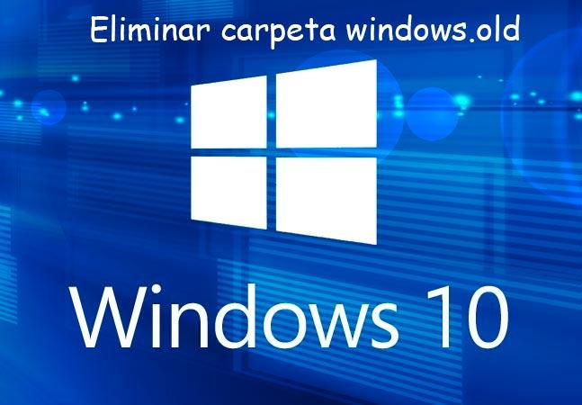 eliminar carpeta Windows.old