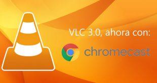 vlc 3.0 chromecast