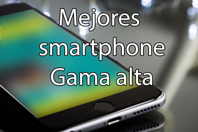 mejores smartphone de gama alta