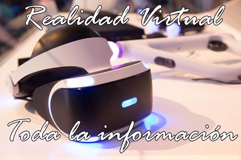 gafas-realidad-virtual-toda-la-informacion