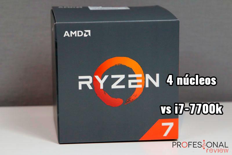 AMD Ryzen 4 núcleos vs i7-7700k
