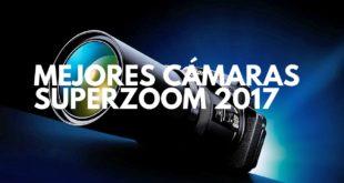 Las mejores cámaras con superzoom del 2017