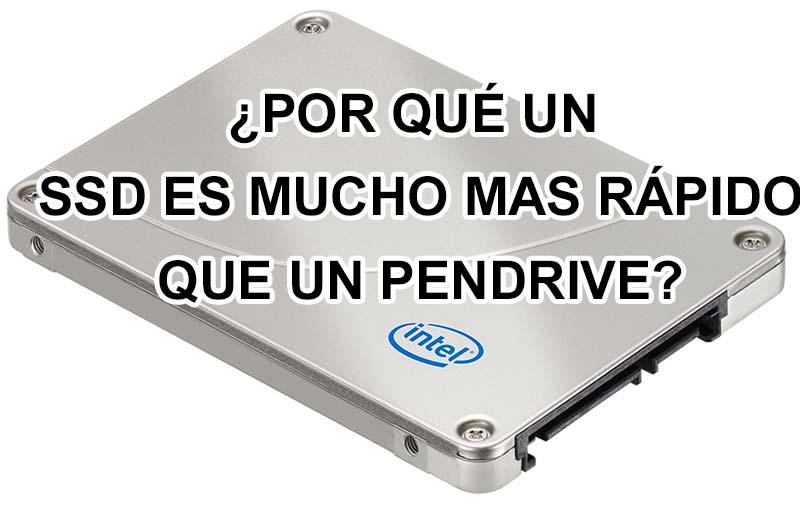 Por qué un SSD es más rápido que un USB