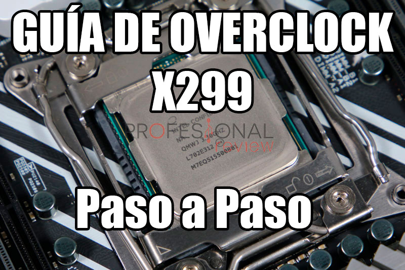 Photo of Guía de Overclock Intel X299: Para procesadores Intel Skylake-X e Intel Kaby Lake-X