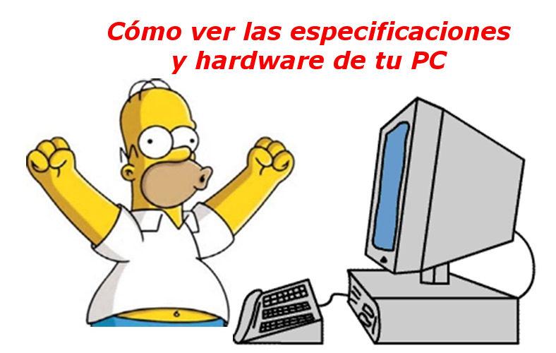 Aprende a ver lasespecificaciones y hardware de tu PC