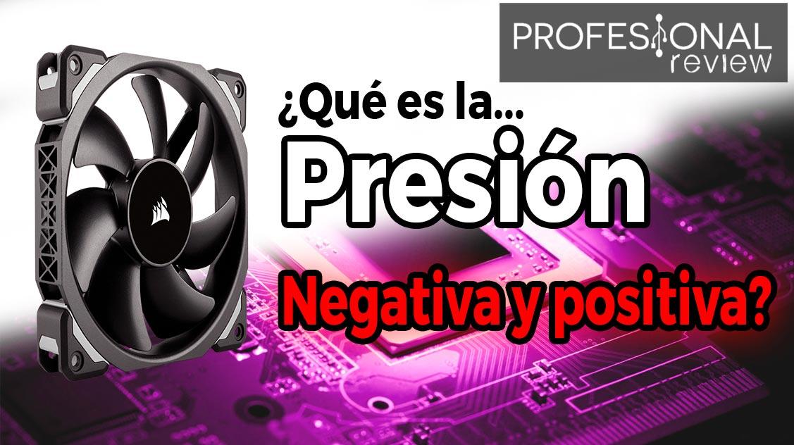 Qué es la presión positiva y negativa de aire