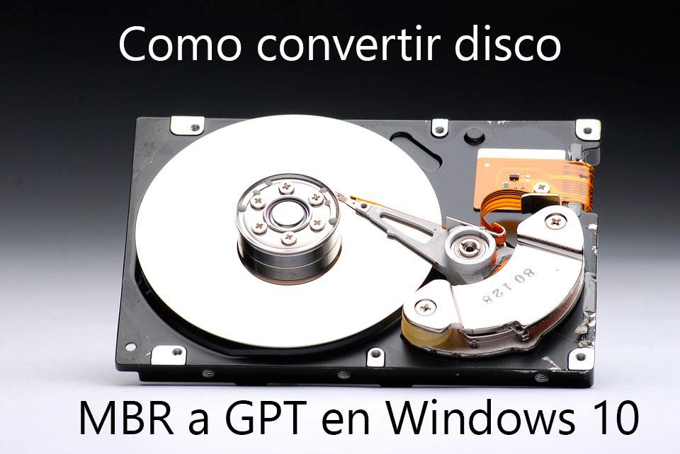Cómo convertir un disco MBR a GPT en Windows 10