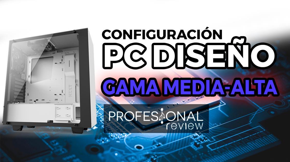 Configuración PC Diseño gama media