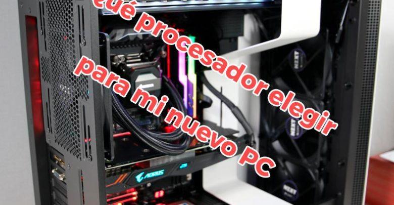 Photo of ¿Qué procesador elegir para mi nuevo PC?