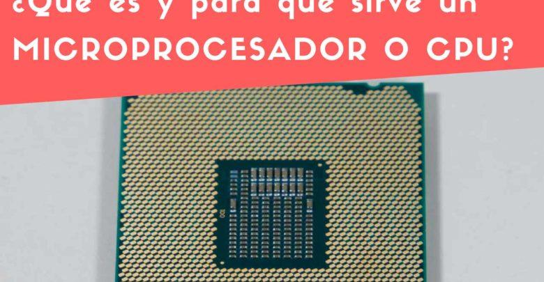 Photo of Qué es y para qué sirve el microprocesador o CPU