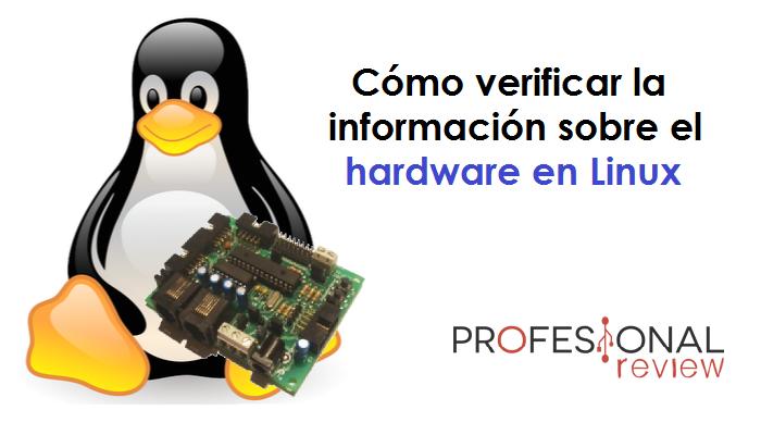 Cómo verificar la información sobre el hardware en Linux