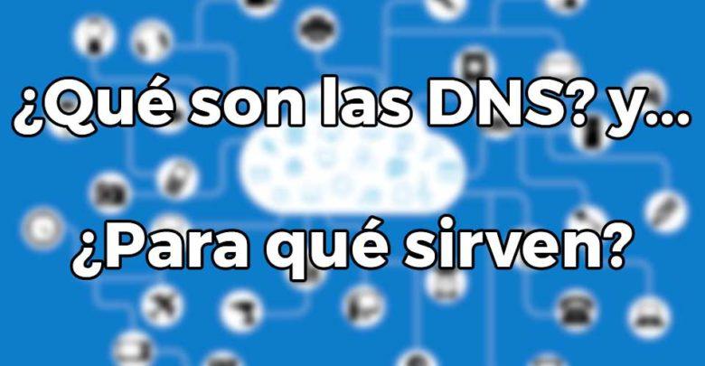 Photo of ¿Qué son los DNS y para qué sirven? Toda la información que debes saber