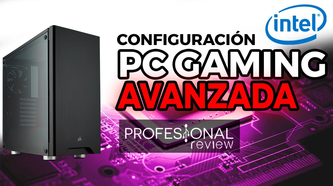 Configuración PC Avanzada Gaming 2018