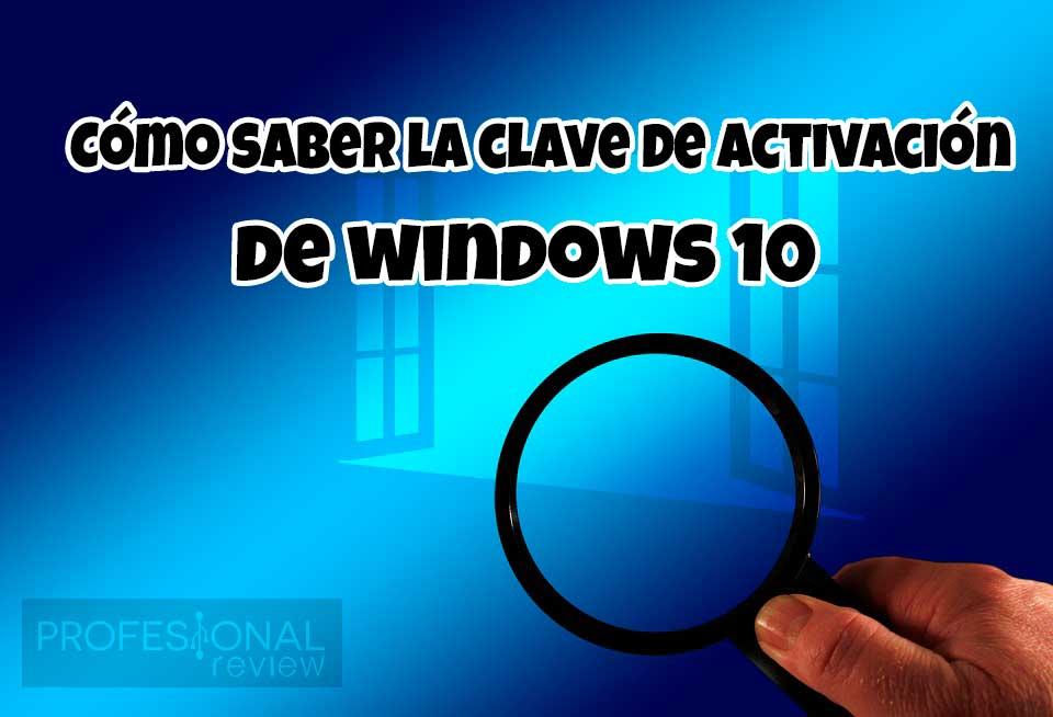 Cómo saber la clave de activación de Windows 10