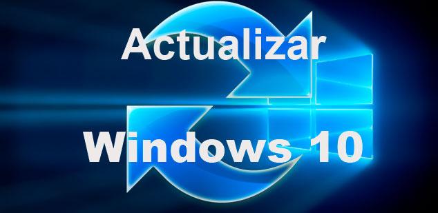 Como actualizar Windows 10 paso a paso