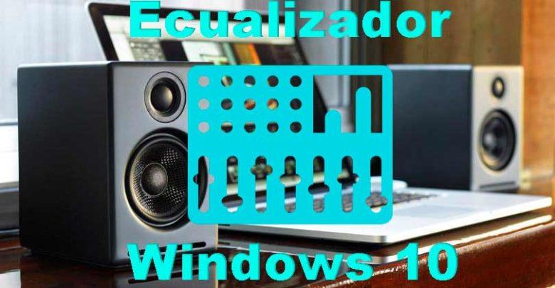 Photo of Ecualizador en Windows 10: Cómo usarlo y mejores trucos