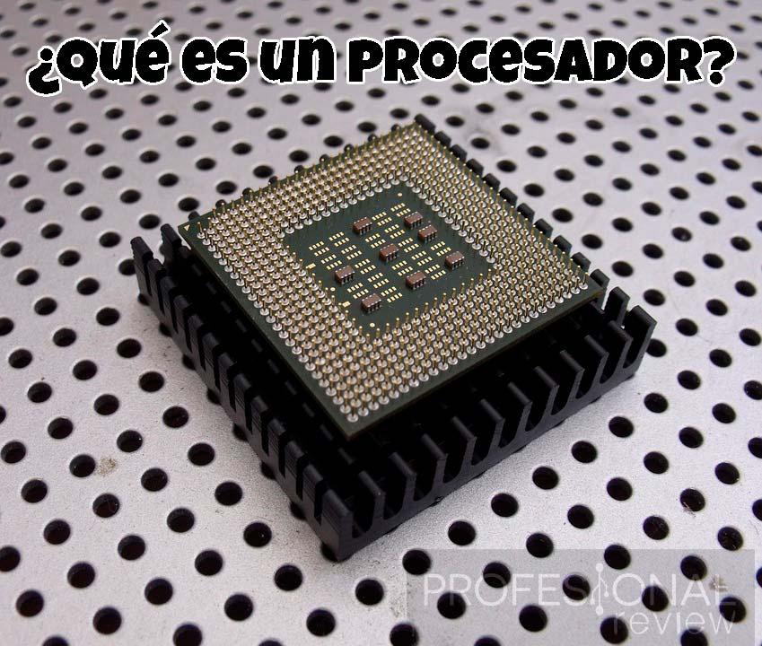 Qué es un procesador y cómo funciona