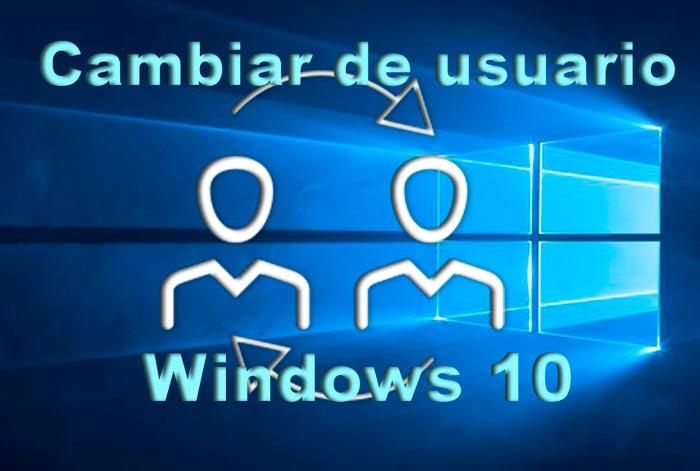 Cambiar de usuario en Windows 10