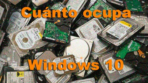 Cuanto ocupa Windows 10