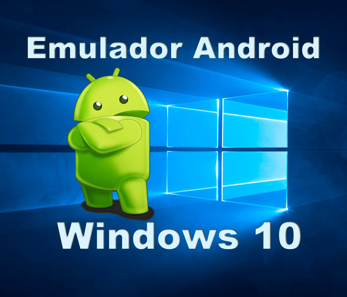 Instalar emulador Android para Windows 10