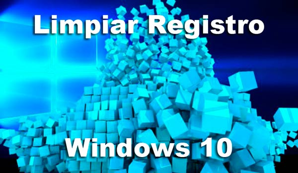 Limpiar registro Windows 10