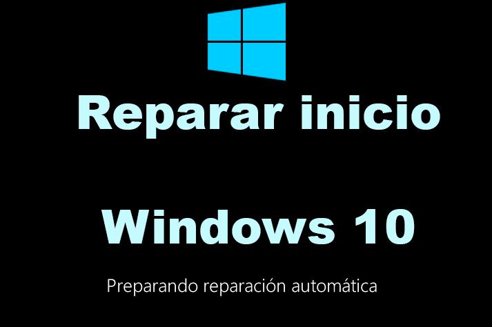 Reparar inicio en Windows 10