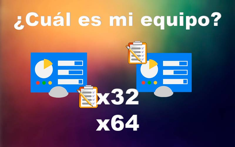 Saber si mi ordenador es de 32 o 64 bits