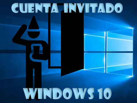 Cuenta invitado Windows 10