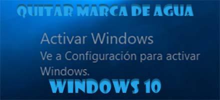 Quitar marca de agua Windows 10