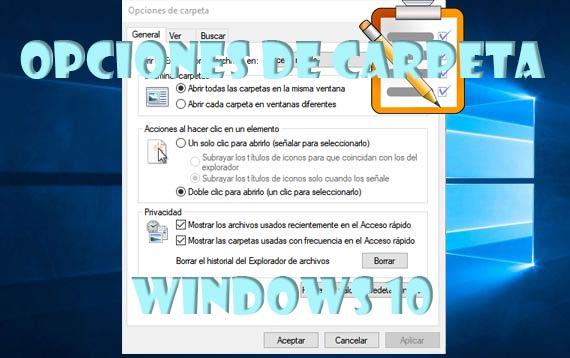 Opciones de carpeta Windows 10