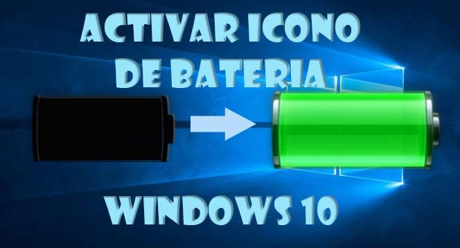 Activar icono de batería Windows 10