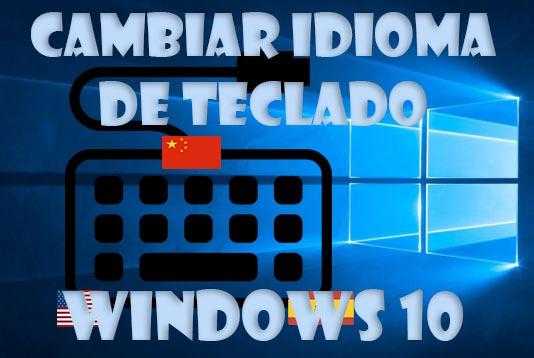 Cambiar idioma de teclado Windows 10