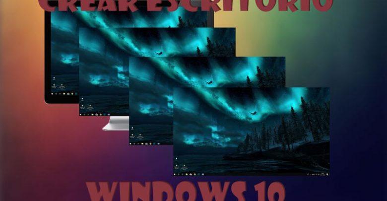 Photo of Como crear escritorio en Windows 10 y tener varios de ellos