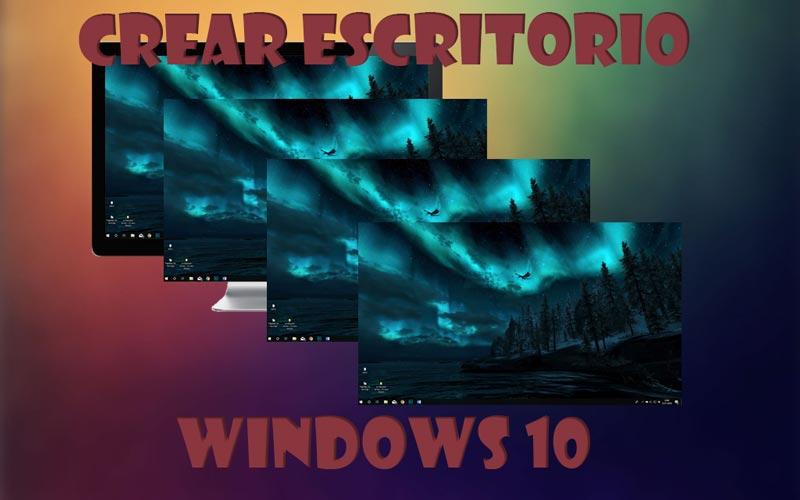 Crear escritorio en Windows 10