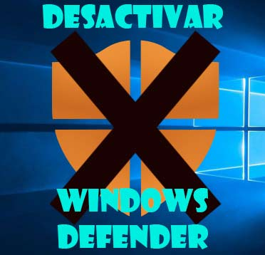 Desactivar Windows Defender