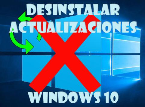 Desinstalar actualizaciones Windows 10