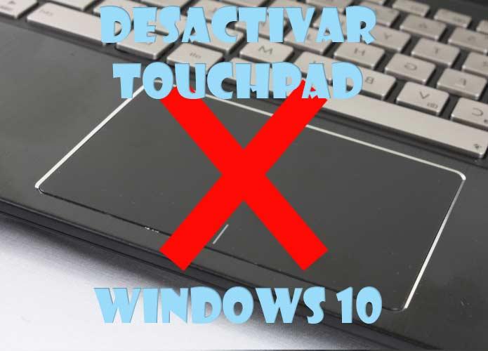 Desactivar touchpad en Windows 10
