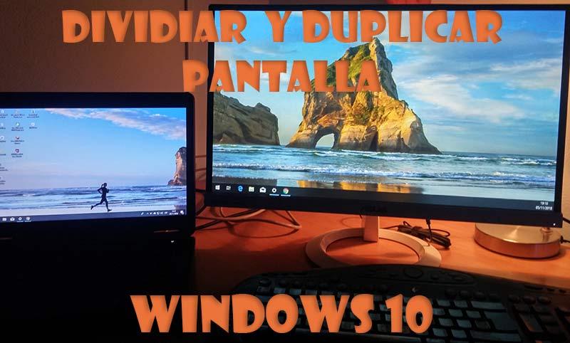 Dividir pantalla en Windows 10