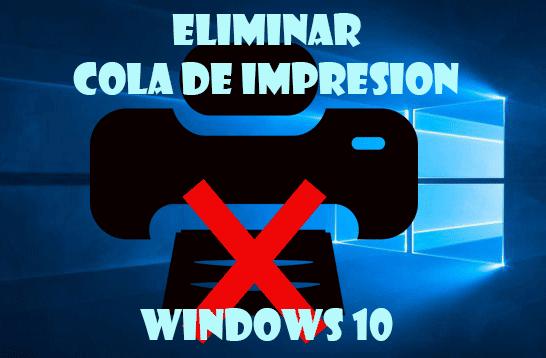 Eliminar cola de impresión en Windows 10