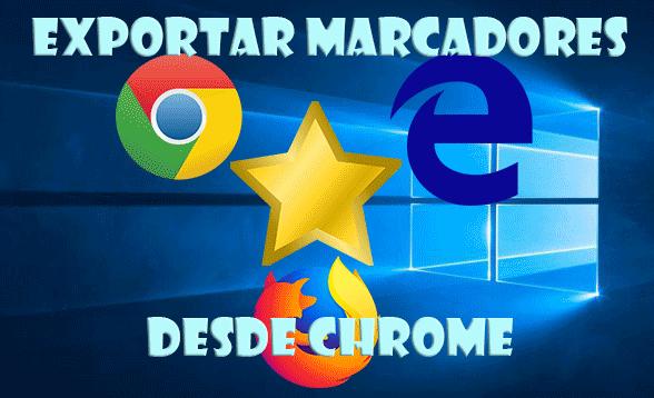 Exportar marcadores desde Chrome
