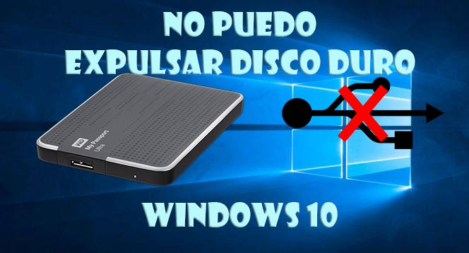 No puedo expulsar disco duro Windows 10