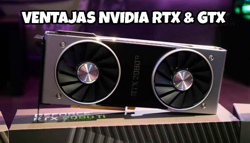 Ventajas de la NVIDIA GTX y Nvidia RTX