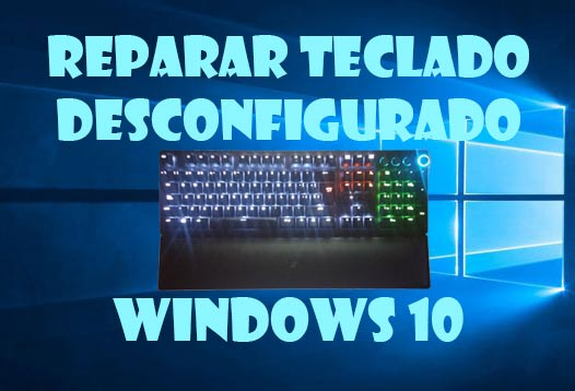 Photo of Como reparar teclado desconfigurado en Windows 10