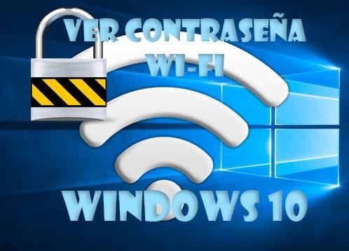 Ver contraseña WiFi en Windows 10