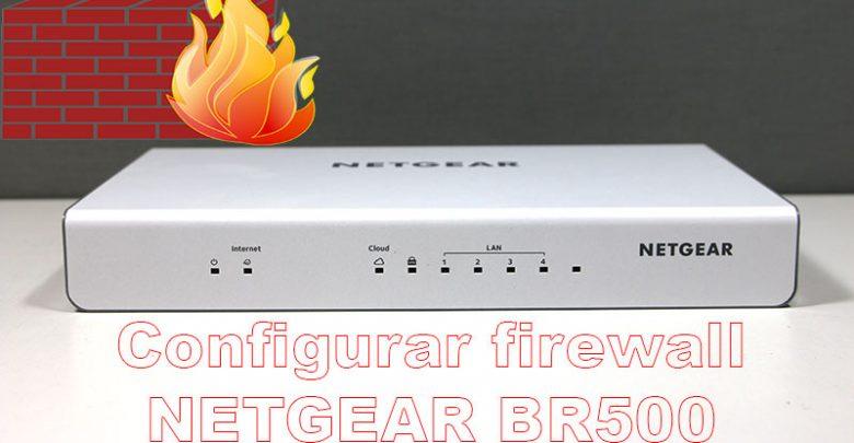 Photo of Cómo configurar firewall del NETGEAR BR500 paso a paso