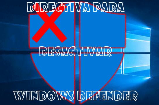 Directiva de grupo desactivar Windows Defender