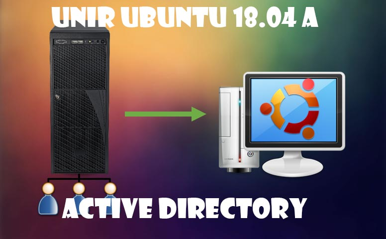 unir Ubuntu 18.04 a Active Directory