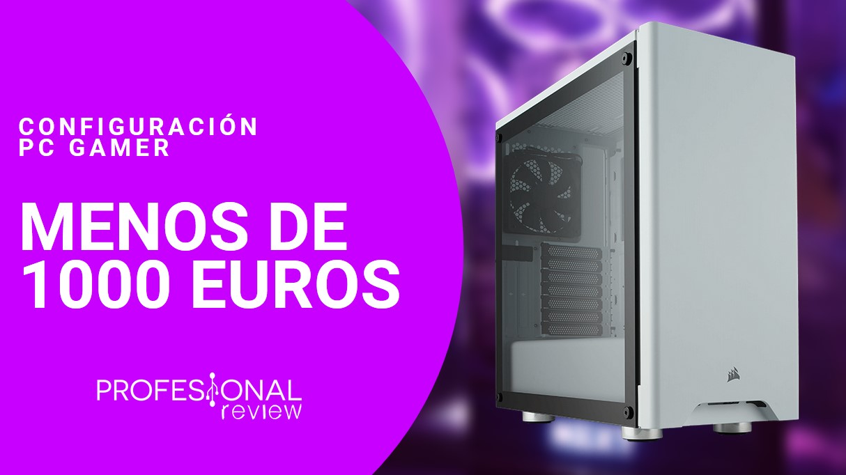 Configuración PC Gamer 1000 euros